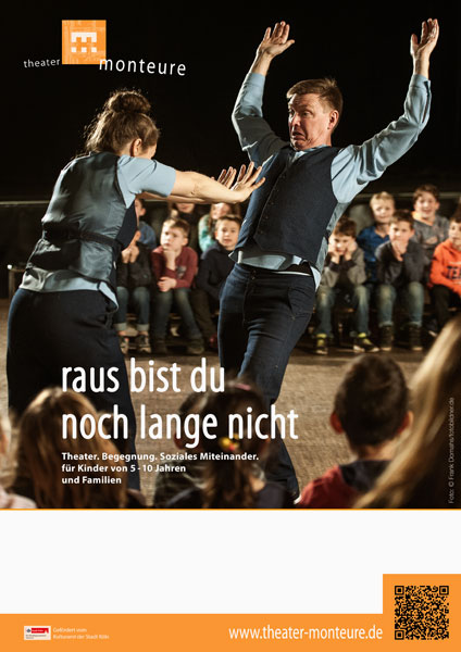 Plakat: theater monteure - raus bist du noch lange nicht